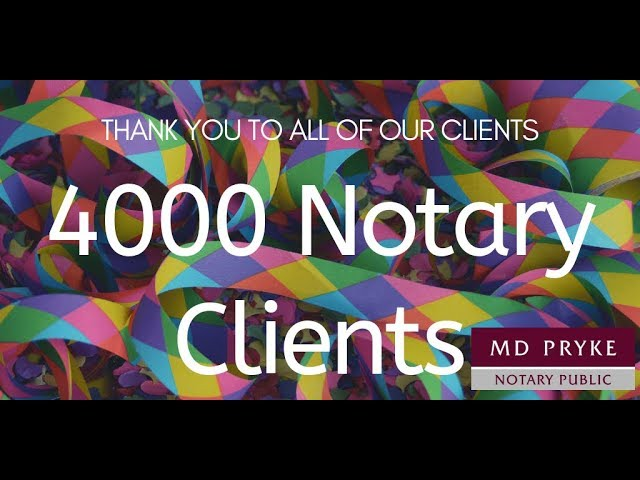 4000 Notary Clients! WOW & Thank You